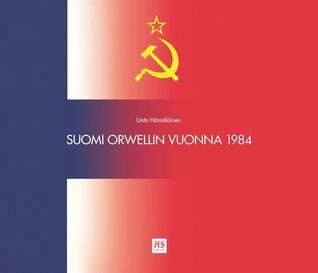Suomi Orwellin vuonna 1984 Unto Hämäläinen