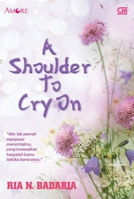 Amore: A Shoulder To Cry On Ria N. Badaria