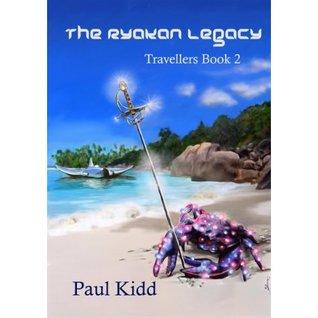 The Ryakan Legacy (Travellers Book 2) Paul Kidd