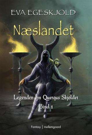 Næslandet (Legenden om Querqus Skjoldet, #1)  by  Eva Egeskjold