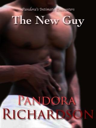 The New Guy  by  Pandora Richardson