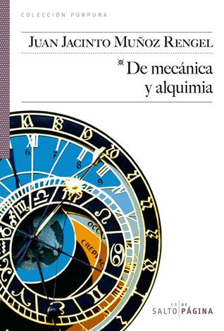 De mecánica y alquimia  by  Juan Jacinto Muñoz Rengel
