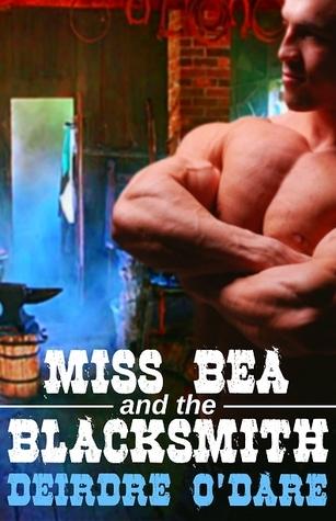 Miss Bea And The Blacksmith Deirdre ODare