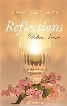 Reflections  by  Debra Irene