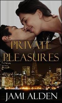 Private Pleasures (Private, #3) Jami Alden