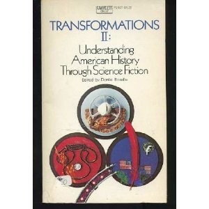 Transformations II: Understanding American History through Science Fiction  by  Daniel Roselle