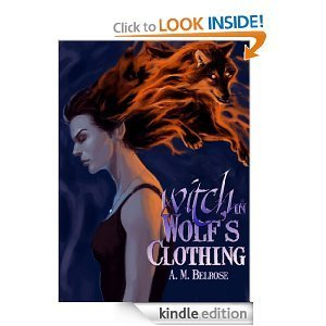 Witch in Wolfs Clothing  by  A.M. Belrose