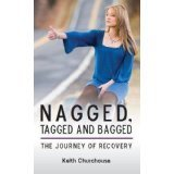 Divorce Recovery: Nagged, Tagged and Bagged Keith G. Churchouse