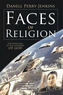 Faces of Religion: The Unveiling of the Children of God Danell Perry-Jenkins