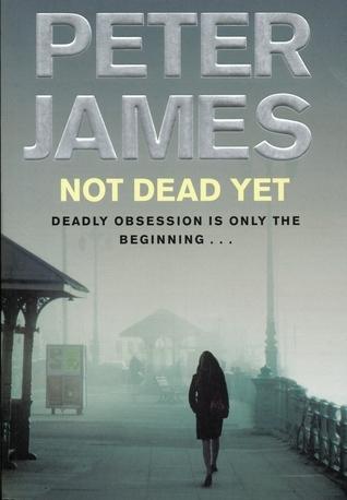 Not Dead Yet Peter James