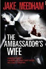 The Ambassadors Wife  (Inspector Samuel Tay #1)  by  Jake Needham