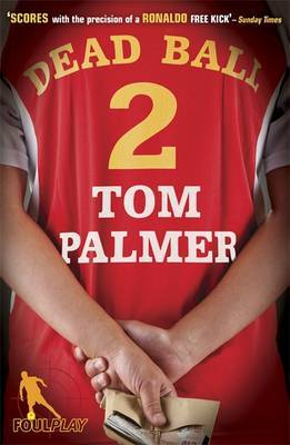 Dead Ball (Football Detective #2)  by  Tom Palmer