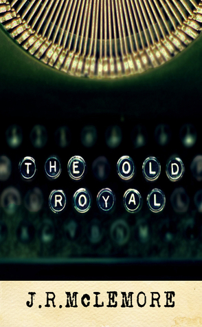 The Old Royal  by  J.R. McLemore