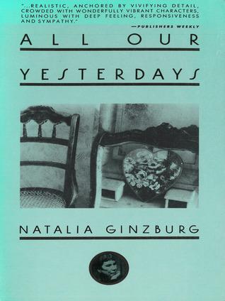 All Our Yesterdays Natalia Ginzburg