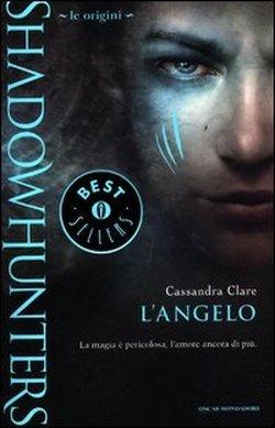 Langelo (Shadowhunters - Le Origini, #1) Cassandra Clare