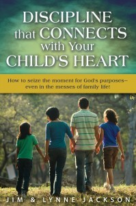 Discipline that Connects with Your Childs Heart Jim & Lynne Jackson