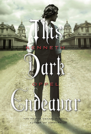 This Dark Endeavor (The Apprenticeship of Victor Frankenstein #1)  by  Kenneth Oppel
