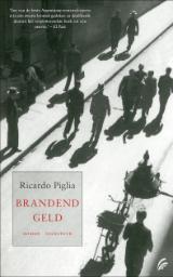 Brandend geld Ricardo Piglia