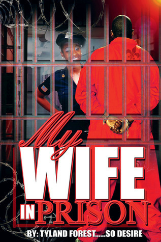 My Wife in Prison Ty Forest