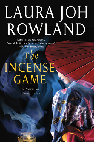 The Incense Game (Sano Ichiro, #16) Laura Joh Rowland