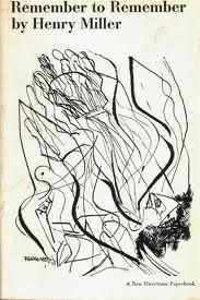 Remember To Remember Henry Miller