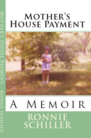 Mothers House Payment  by  Ronnie Schiller