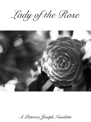 Lady of the Rose  by  Patricia Joseph