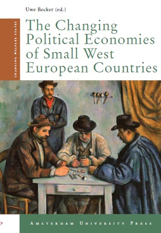 The Changing Political Economies of Small West European Countries Uwe Becker