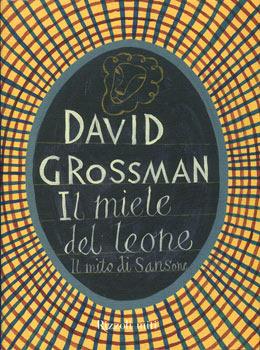 Il miele del leone: il mito di Sansone  by  David Grossman