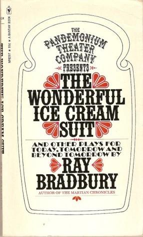 The Wonderful Ice Cream Suit And Other Plays Ray Bradbury