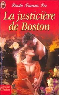 La justicière de Boston  by  Linda Francis Lee