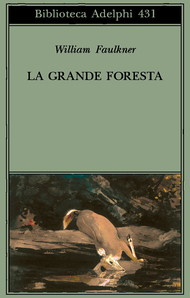 La grande foresta  by  William Faulkner