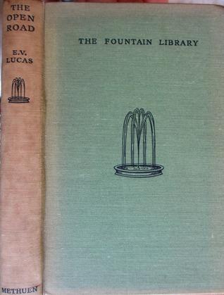 The Open Road: A Little Book For Wayfarers Edward Verrall Lucas