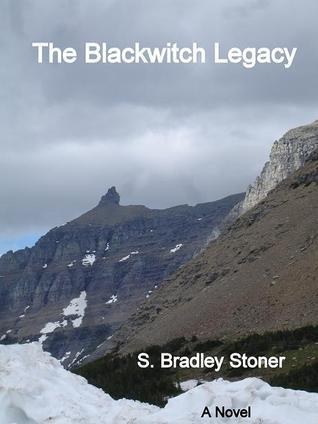 The Blackwitch Legacy  by  S. Bradley Stoner