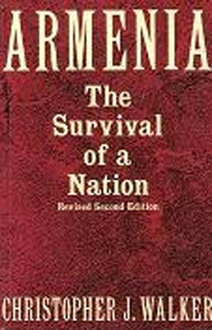 Armenia: The Survival of a Nation  by  Christopher J. Walker