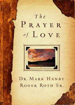 The Prayer of Love  by  Mark Hanby