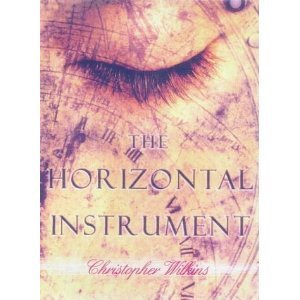 THE HORIZONTAL INSTRUMENT Christopher Wilkins