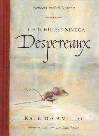 Lugu hiirest nimega Despereaux Kate DiCamillo