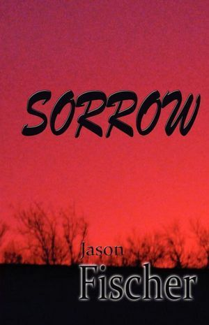 Sorrow Jason A. Fischer