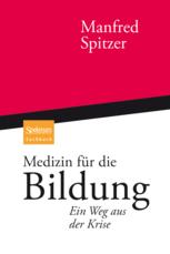 Medizin Für Die Bildung: Ein Weg Aus Der Krise  by  Manfred Spitzer