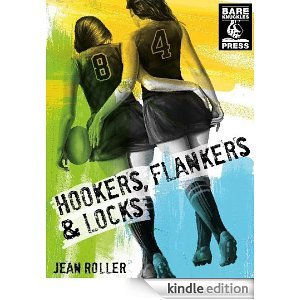 Hookers, Flankers and Locks Jean Roller