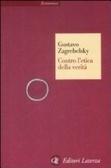 Contro letica della verità  by  Gustavo Zagrebelsky