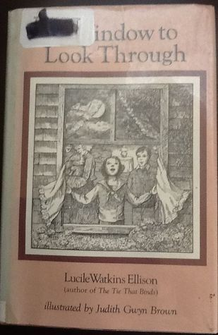 A Window to Look Through Lucile Watkins Ellison