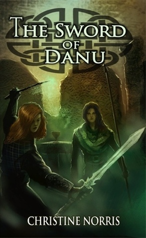 The Sword of Danu (The Library of Athena, #4) Christine Norris