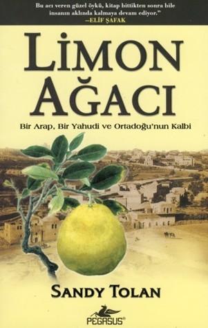 Limon Ağacı: Bir Arap, Bir Yahudi ve Ortadoğunun Kalbi  by  Sandy Tolan