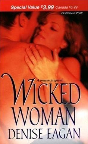 Wicked Woman  by  Denise Eagan