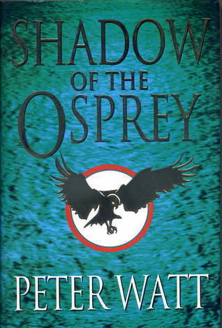 Shadow Of The Osprey Peter Watt