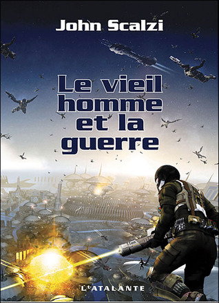 Le Vieil Homme Et La Guerre  by  John Scalzi