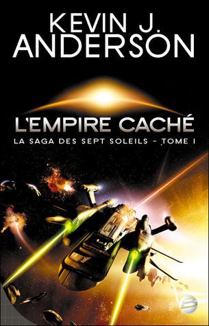LEmpire caché (Saga des Sept Soleils, #1)  by  Kevin J. Anderson