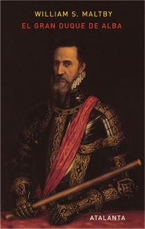 El Gran Duque De Alba William S. Maltby
